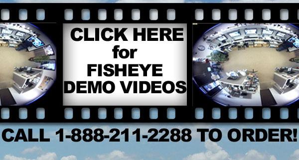 Click here for Fisheye Demo Videos